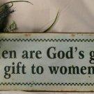 Men are God's gag gift to women TIN SIGN