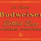 Budweiser Bottled Beer Preferred Everywhere TIN SIGN
