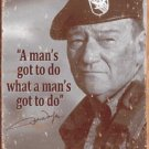 John Wayne (The Duke) Green Beret  'A man's gotta do...' TIN SIGN