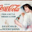 COKE - 'Drink Coca Cola through a Straw' TIN SIGN