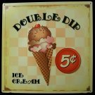 Double Dip Ice Cream 5 cents TIN SIGN