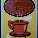 Fresh Hot Coffee - never the same old grind TIN SIGN