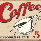 Coffee - Bottomless cup - 5 cents TIN SIGN