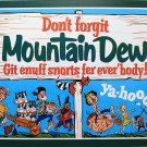 Mountain Dew - Snorts for everybody! TIN SIGN