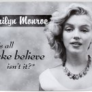 Norma Jean Baker aka Marilyn Monroe 'It's all make-belive' TIN SIGN