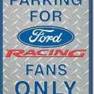 Parking for Ford Racing Fans Only TIN SIGN