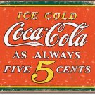 Ice Cold Coca Cola - As Always 5c - TIN SIGN