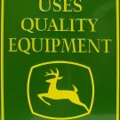 This Farm Uses Quality Equipment - John Deere TIN SIGN