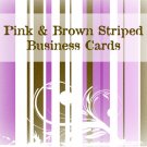 500 Pink and Brown Striped Business Cards