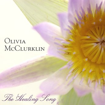 Olivia McClurklin - The Healing Song