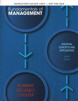 Fundamentals of Management / 8e 8th Stephen P. Robbins, David De Cenzo, Mary Coulter  INSTRUCTOR'S