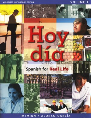 Hoy Día: Spanish for Real Life Vol.1 ANNOTATED INSTRUCTOR'S EDITION Hoy Dia  McMinn  Garcia