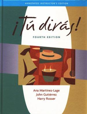 Tu diras (w/3 sealed CDs) ANNOTATED INSTRUCTOR'S EDITION Ana Martinez-Lage, Gutierrez, Harry Rosser