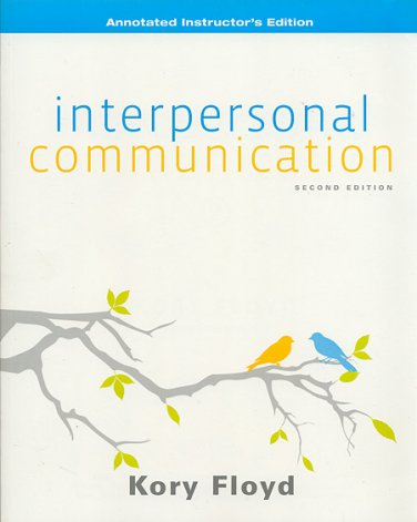 Interpersonal Communication 2nd ed 2e ANNOTATED INSTRUCTOR'S EDITION Kory Floyd