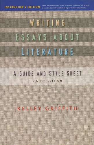 Writing Essays About Literature INSTRUCTOR'S EDITION 2011 8th edition Griffith Paperback 8e eighth