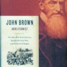 Reynolds, David S. John Brown, Abolitionist: The Man Who Killed Slavery, Sparked The Civil War...