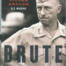 Coram, Robert. Brute: The Life Of Victor Krulak, U.S. Marine