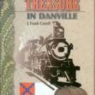 Carroll, J. Frank. Confederate Treasure In Danville