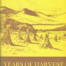 Stokely, Janie May Jones. Years Of Harvest: Poems And Tales From The Smoky Foothills, 1924-1964