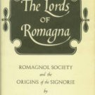 Larner, John. The Lords Of Romagna: Romagnol Society And The Origins Of The Signorie
