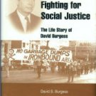 Burgess, David S. Fighting For Social Justice: The Life Story Of David Burgess