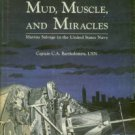 Bartholomew, C. A. Mud, Muscle, And Miracles: Marine Salvage In The United States Navy