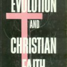 Davidheiser, Bolton. Evolution And Christian Faith