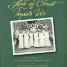 The Love Of Christ Impels Us: A Short History Of St. Dominic-Jackson Memorial Hospital