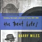 Miles, Barry. The Beat Hotel: Ginsberg, Burroughs, And Corso In Paris, 1957-1963