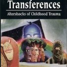 Hedges, Lawrence E. Terrifying Transferences: Aftershocks Of Childhood Trauma
