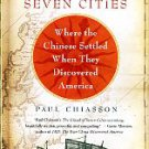 Chiasson, Paul. The Island Of Seven Cities: Where The Chinese Settled When They Discovered America