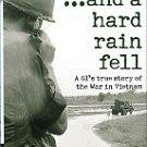 Ketwig, John. And A Hard Rain Fell: A GI's True Story Of The War In Vietnam