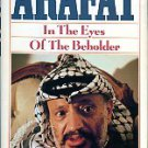 Wallach, Janet and John. Arafat: In The Eyes Of The Beholder