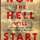 Koerner, B. Now The Hell Will Start: One Soldier's Flight From The Greatest Manhunt Of World War II