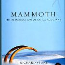 Stone, Richard. Mammoth: The Resurrection Of An Ice Age Giant
