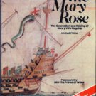 Rule, Margaret. The Mary Rose: The Excavation And Raising Of Henry VIII's Flagship