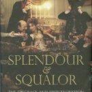 Scriven, M. Splendour & Squalor: The Disgrace And Disintegration Of Three Aristocratic Dynasties