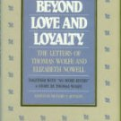 Wolfe, Thomas. Beyond Love And Loyalty: The Letters Of Thomas Wolfe And Elizabeth Nowell