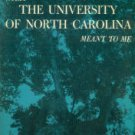 Coates, Albert. What The University Of North Carolina Meant To Me