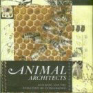 Gould, James L. and Carol Grant. Animal Architects: Building And The Evolution Of Intelligence