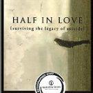 Sexton, Linda Gray. Half In Love: Surviving The Legacy Of Suicide, A Memoir