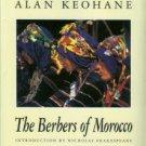 Keohane, Alan. The Berbers Of Morocco