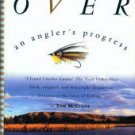 Gaines, Charles. The Next Valley Over: An Angler's Progress