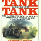 Tank Versus Tank: The Illustrated Story Of Armored Battlefield Conflict In The 20th Century