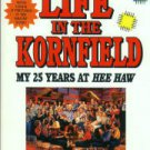 Lovullo, Sam, and Eliot, Marc. Life In The Kornfield: My 25 Years At Hee Haw