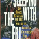 Sleeping With The FBI: Sex, Booze, Russians And The Saga Of An American Counterspy Who Couldn't