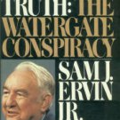 Ervin, Sam J. The Whole Truth: The Watergate Conspiracy