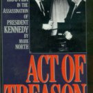 North, Mark. Act Of Treason: The Role Of J. Edgar Hoover In The Assassination Of President Kennedy