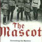 Kurzem, Mark. The Mascot: Unraveling The Mystery Of My Jewish Father's Nazi Boyhood