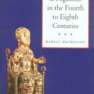 Macmullen, Ramsay. Christianity And Paganism In The Fourth To Eighth Centuries